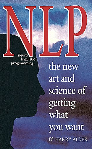 NLP: The New Art and Science of: Alder, Dr Harry