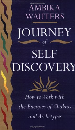 9780749915100: Journey of Self-discovery: How to Work with the Energies of Chakras and Archetypes