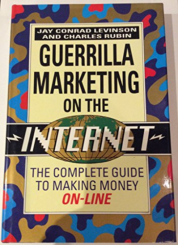 9780749915421: Guerrilla Marketing on the Internet: The Complete Guide to Making Money On-line