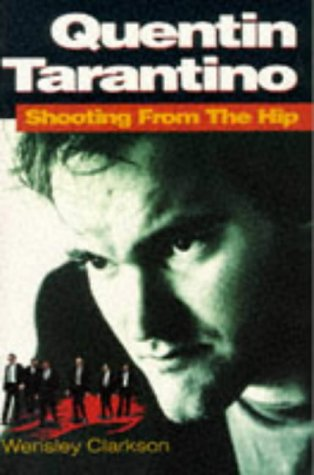 9780749915551: Quentin Tarantino: Shooting from the Hip - The Biography