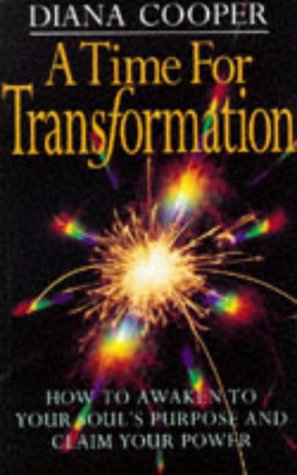 9780749915568: A Time for Transformation: How to Awaken to Your Soul's Purpose and Claim Your Power