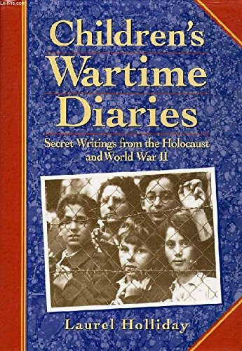 9780749915629: Children's Wartime Diaries: Secret Writings from the Holocaust and World War II