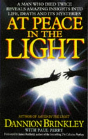 9780749915810: At Peace in the Light: A Man Who Died Twice Reveals Amazing Insights into Life, Death and Its Mysteries