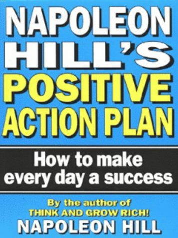 9780749915872: Napoleon Hill's Positive Action Plan: How to Make Every Day a Success