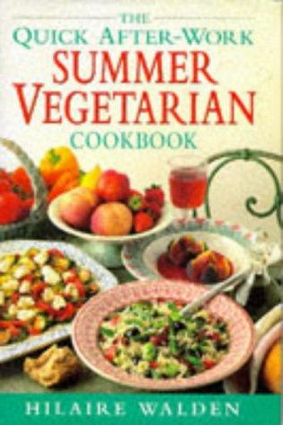 Quick After Work Summer Vegetarian Cookbook: Walden, Hilare