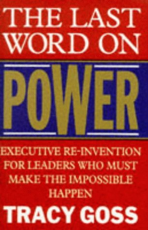 9780749916176: Last Word On Power: Executive Reinvention for Leaders Who Must Make the Impossible Happen