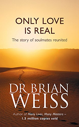 9780749916206: Only Love Is Real: A Story Of Soulmates Reunited