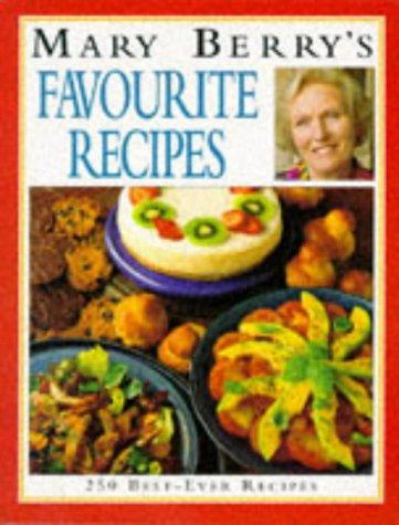 9780749916220: Mary Berry's Favourite Recipes: 250 Best-ever Recipes