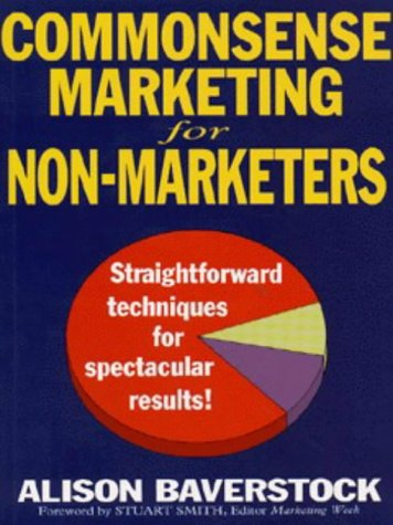 9780749916275: Commonsense Marketing for Non-marketers: Straightforward Techniques for Spectacular Results