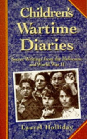 9780749916312: Children's Wartime Diaries: Secret Writings from the Holocaust and World War II