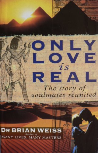9780749916350: Only Love is Real: A Story of Soulmates Reunited