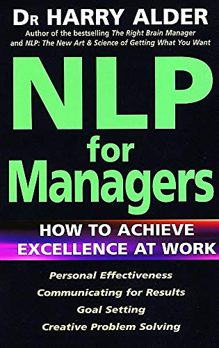 NLP For Managers: How to Achieve Excellence: Alder, Dr Harry