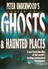 9780749916657: Peter Underwood's Guide to Ghosts & Haunted Places
