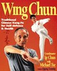 9780749916763: Wing Chun: Traditional Chinese Kung Fu for Self Defence and Health