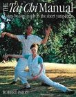 9780749916992: The Tai Chi Manual: A Step-by-step Guide to the Short Yang Form