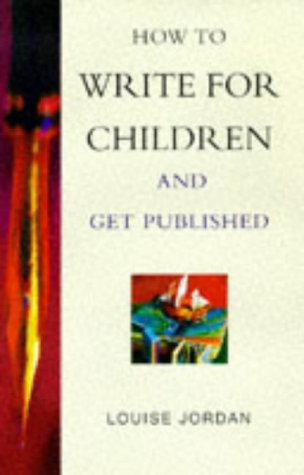 9780749917029: How to Write Books for Children - and Get Published