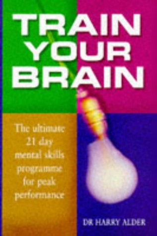 Train Your Brain: The Ultimate 21 Day: Alder, Dr Harry