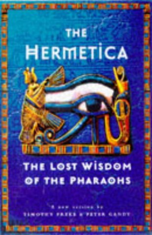 9780749917357: The Hermetica: The Lost Wisdom of the Pharaohs