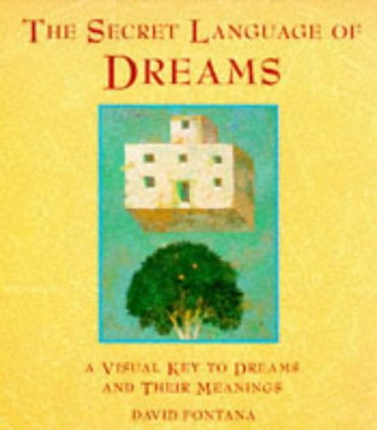 The Secret Language of Dreams A Visual Key to Dreams &_Their Meanings (1997 publication): David...