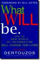 9780749917586: What Will Be: How the New World of Informatoin Will Change Our Lives: How the New World of Information Will Change Our Lives