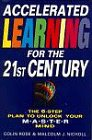 9780749917616: Accelerated Learning for the 21st Century: The 6-step Plan to Unlock Your Master-mind