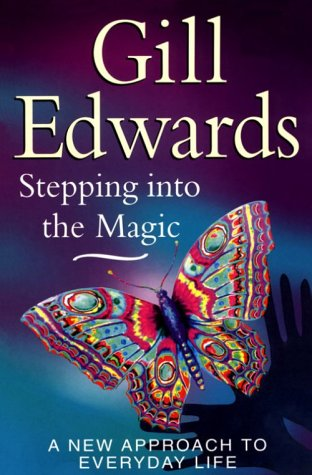 9780749917777: Stepping into the Magic: A New Approach to Everyday Life