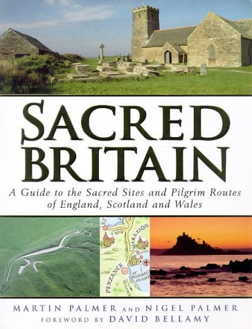 9780749918033: Sacred Britain: A Guide to the Sacred Sites and Pilgrim Routes of England, Scotland and Wales