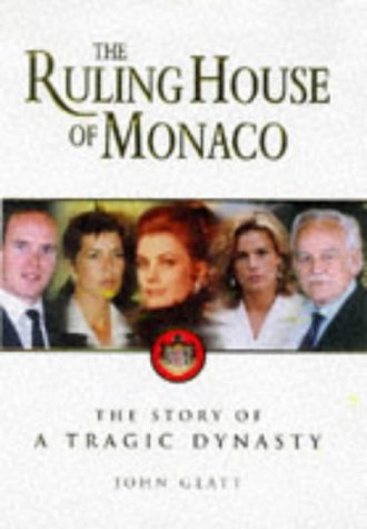 9780749918071: The Ruling House of Monaco: The Story of a Tragic Dynasty