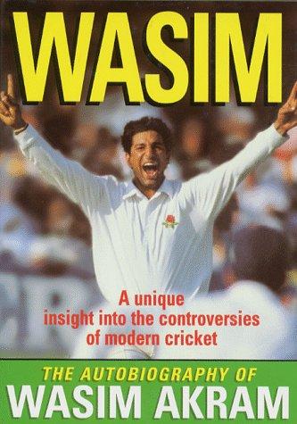 Wasim: Autobiography of Wasim Akram: Akram, Wasim, Murphy, Patrick