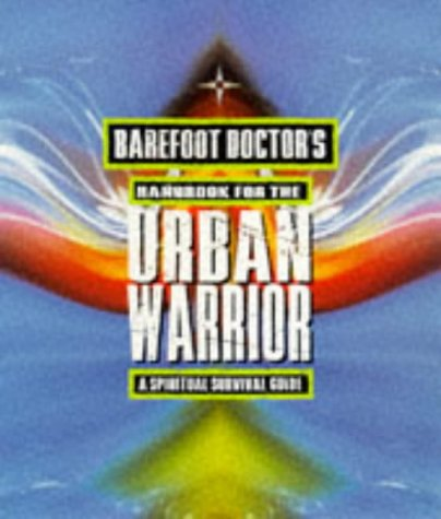 9780749918118: Barefoot Doctor's Handbook for the Urban Warrior