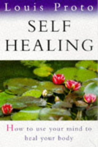 9780749918446: Self Healing: How to Use Your Mind to Heal Your Body