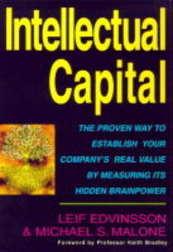9780749918507: Intellectual Capital: The Proven Way to Establish Your Company's Real Value by Measuring Its Hidden Brainpower