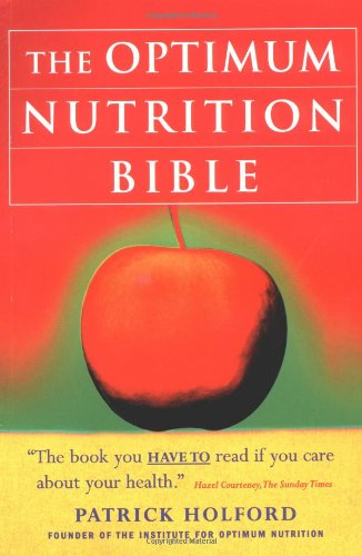 9780749918552: The Optimum Nutrition Bible: The Book You Have to Read if You Care About Your Health