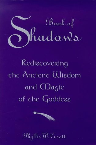 9780749918590: Book of Shadows: A Woman's Journey into the Wisdom of Witchcraft and the Magic of the Goddess