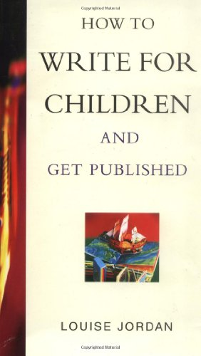 9780749918804: How to Write for Children and Get Published