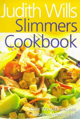 Slimmers' Cookbook: Over 100 Quick and Easy: Wills, Judith
