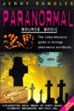 The Paranormal Source Book: A Comprehensive Guide: Randles, Jenny