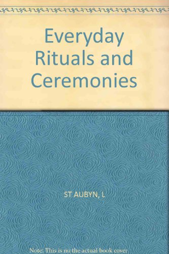 9780749919009: Everyday Rituals and Ceremonies
