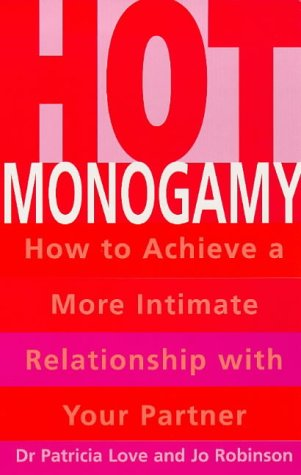 9780749919054: Hot Monogamy: How to Achieve a More Intimate Relationship with Your Partner