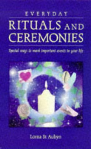 9780749919276: Everyday Rituals and Ceremonies: Special Ways to Mark Important Events in Your Life