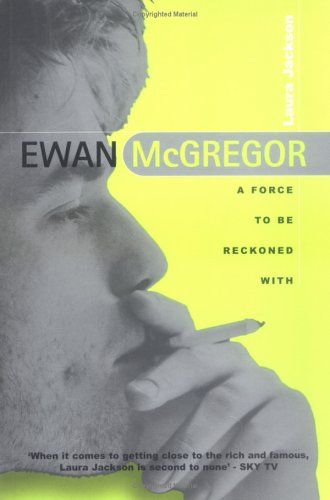 9780749919399: Ewan McGregor: A Force to Be Reckoned With
