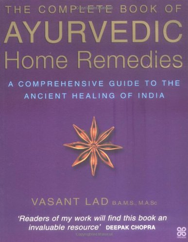9780749919450: The Complete Book Of Ayurvedic Home Remedies: A comprehensive guide to the ancient healing of India