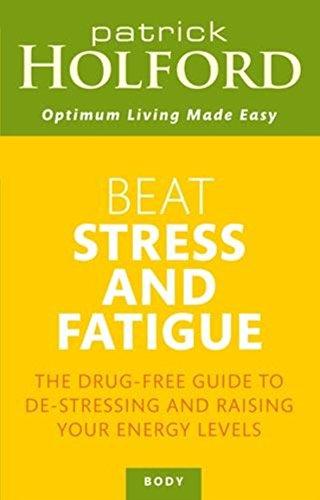9780749919528: Beat Stress & Fatigue (Optimum Nutrition Handbook)
