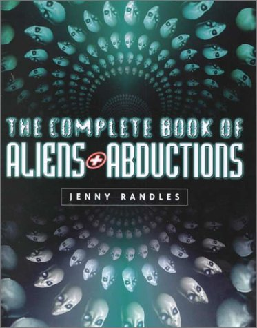 9780749919566: The Complete Book of Aliens & Abductions