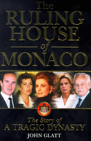 9780749919672: The Ruling House of Monaco: The Story of a Tragic Dynasty