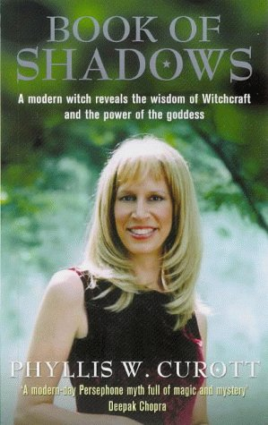 The Book of Shadows: A Woman's Journey into the Wisdom of Witchcraft and the Magic of the ...