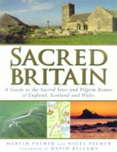 9780749919764: Sacred Britain: A Guide to the Sacred Sites and Pilgrim Routes of England, Scotland and Wales