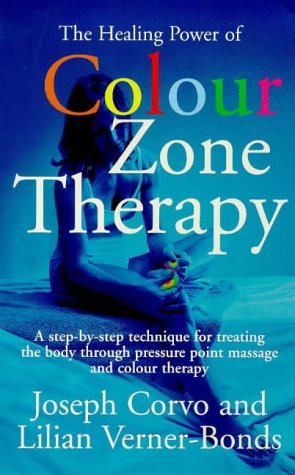 9780749919917: The Healing Power of Colour-zone Therapy: A Step-by-step Technique for Treating the Body Through Pressure Point Massage and Colour Therapy