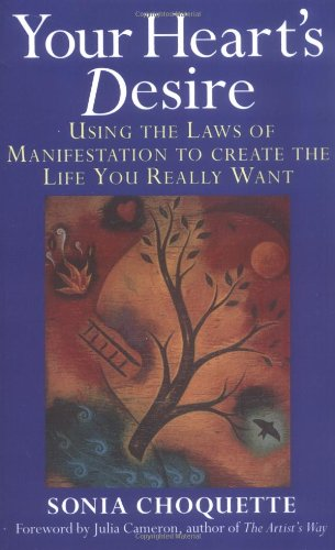 9780749920128: Your Heart's Desire: Using the Laws of Manifestation to Create the Life You Want