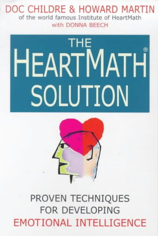 9780749920272: The Heartmath Solution: Proven techniques for developing emotional intelligence: How to Unlock the Hidden Intelligence of Your Heart